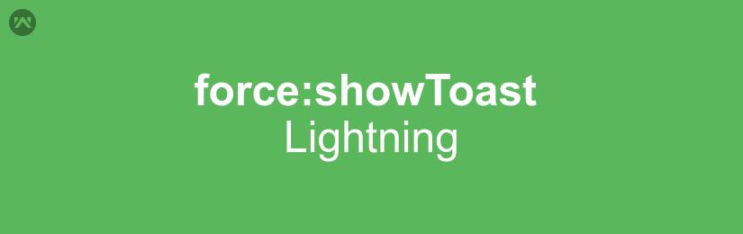 force:showToast In lightning - Webkul Blog