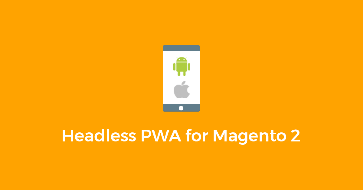 Magento 2 Headless PWA | Progressive Web Application